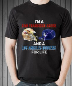 Awesome I m A San Francisco 49ers And Los Angeles Dodgers For Life shirt 2 1 247x296 - Awesome I'm A San Francisco 49ers And Los Angeles Dodgers For Life shirt
