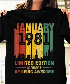 Awesome January 1981 39 Year Old Shirt 1981 Birthday Vintage shirt 1 1 247x296 - Awesome January 1981 39 Year Old Shirt 1981 Birthday Vintage shirt