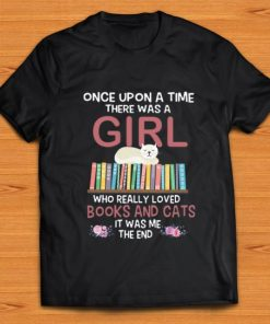 Awesome Once Upon A Time There Was A Girl Who Really Loved Books And Cats shirt 1 1 247x296 - Awesome Once Upon A Time There Was A Girl Who Really Loved Books And Cats shirt