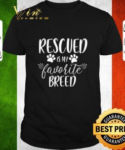 Awesome Rescued is my favorite breed shirt 1 1 247x296 - Awesome Rescued is my favorite breed shirt