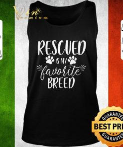 Awesome Rescued is my favorite breed shirt 2 1 247x296 - Awesome Rescued is my favorite breed shirt