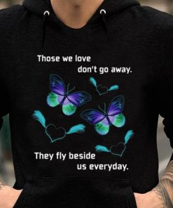 Beautiful Butterfly Those We Love Don t Away They Fly Beside Us Everyday shirt 2 1 247x296 - Beautiful Butterfly Those We Love Don't Away They Fly Beside Us Everyday shirt