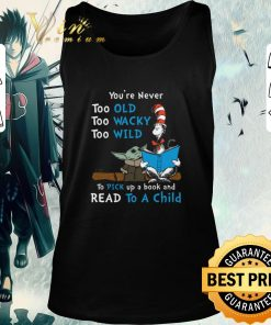 Funny Dr Seuss Baby Yoda You re never too old wacky wild to pick up a book and read to a child shirt 2 1 247x296 - Funny Dr Seuss Baby Yoda You're never too old wacky wild to pick up a book and read to a child shirt