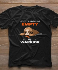 Funny Sloth mostly running on empty Ms Warrior Cancer shirt 1 1 247x296 - Funny Sloth mostly running on empty Ms Warrior Cancer shirt