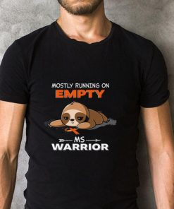 Funny Sloth mostly running on empty Ms Warrior Cancer shirt 2 1 247x296 - Funny Sloth mostly running on empty Ms Warrior Cancer shirt