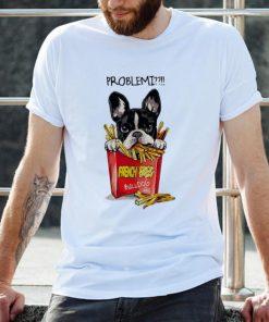 Great Problemi French Fries Bulldog shirt 2 1 247x296 - Great Problemi French Fries Bulldog shirt