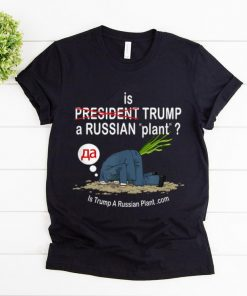 Hot Is Trump A Russian Plant shirt 1 1 247x296 - Hot Is Trump A Russian Plant shirt