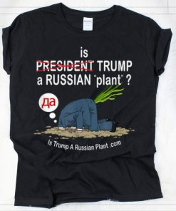 Hot Is Trump A Russian Plant shirt 2 1 247x296 - Hot Is Trump A Russian Plant shirt