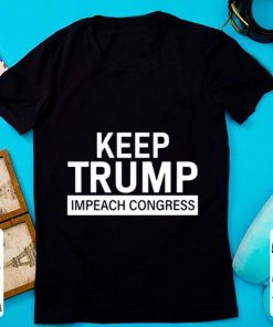 Nice Keep Trump Impeach Congress shirt 1 1 247x296 - Nice Keep Trump Impeach Congress shirt
