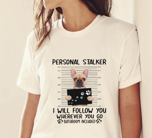 Original French bulldog Personal Stalker I will follow you wherever you go bathroom in blue shirt 2 1 510x461 - Original French bulldog Personal Stalker I will follow you wherever you go bathroom in blue shirt