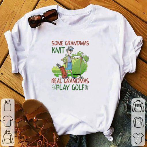 Premium Some grandmas knit real grandmas play golf shirt 1 1 510x510 - Premium Some grandmas knit real grandmas play golf shirt