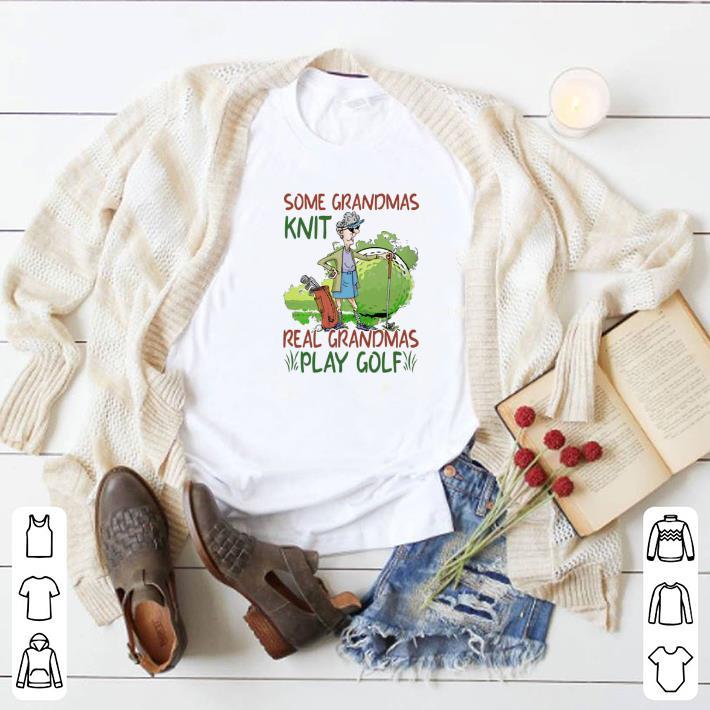 Premium Some grandmas knit real grandmas play golf shirt