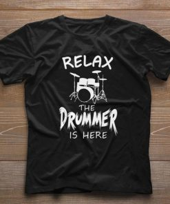 Top Relax the Drummer is here shirt 1 1 247x296 - Top Relax the Drummer is here shirt