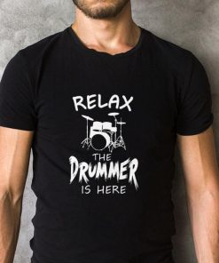Top Relax the Drummer is here shirt 2 1 247x296 - Top Relax the Drummer is here shirt