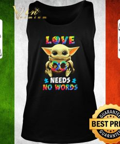 Awesome Baby Yoda Autism love needs no words Star Wars shirt 2 1 247x296 - Awesome Baby Yoda Autism love needs no words Star Wars shirt