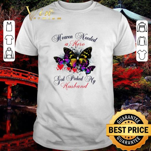 Awesome Butterfly heaven needed a hero god picked my husband shirt 1 1 510x510 - Awesome Butterfly heaven needed a hero god picked my husband shirt