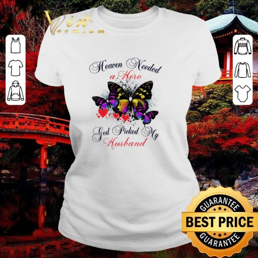 Awesome Butterfly heaven needed a hero god picked my husband shirt 2 1 510x510 - Awesome Butterfly heaven needed a hero god picked my husband shirt