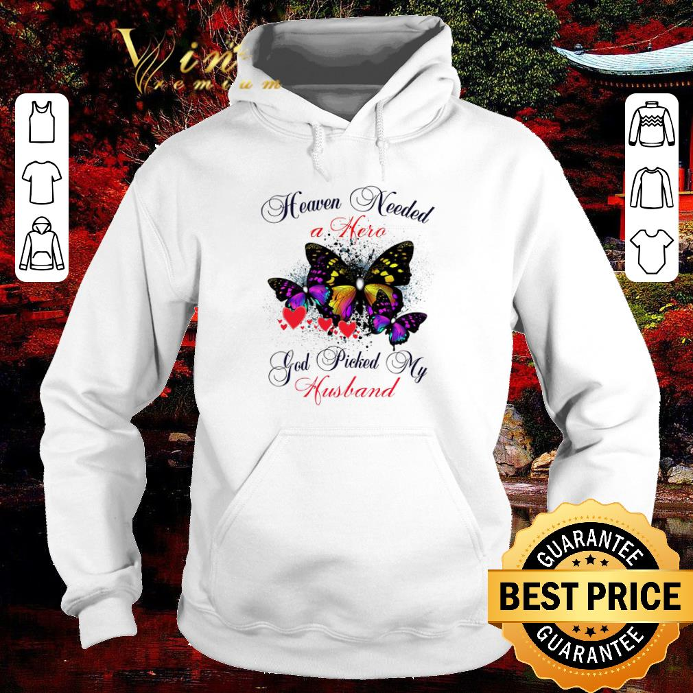 Awesome Butterfly heaven needed a hero god picked my husband shirt
