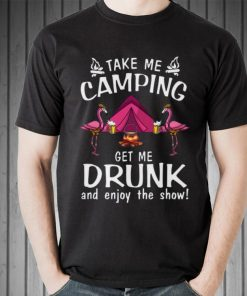 Awesome Flamingos take me camping get me drunk and enjoy the show shirt 2 1 247x296 - Awesome Flamingos take me camping get me drunk and enjoy the show shirt