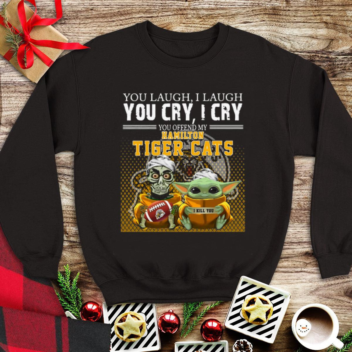 Awesome Jeff Dunham and Baby Yoda you laugh I laugh you cry I cry you offend my Hamilton Tigers Cats shirt