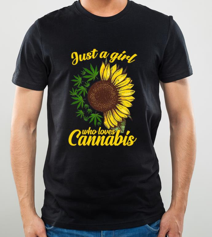 Awesome Sunflower just a girl who loves Cannabis shirt