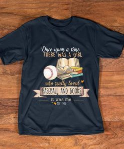 Great Once Upon A Time There Was A Girl Who Really Loved Baseball Books shirt 1 1 247x296 - Great Once Upon A Time There Was A Girl Who Really Loved Baseball & Books shirt