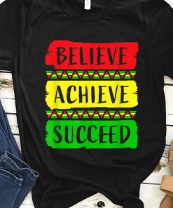 Hot Believe Achieve Succeed Black History Month shirt 1 1 247x296 - Hot Believe Achieve Succeed Black History Month shirt