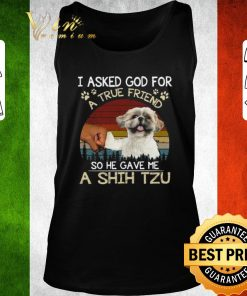 Hot I ask God for a true friend so he gave me a Shih Tzu vintage shirt 2 1 247x296 - Hot I ask God for a true friend so he gave me a Shih Tzu vintage shirt