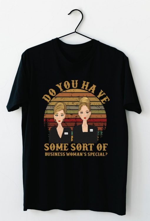Hot Romy and Michele do you have some sort of business woman s special shirt 3 1 510x749 - Hot Romy and Michele do you have some sort of business woman's special shirt