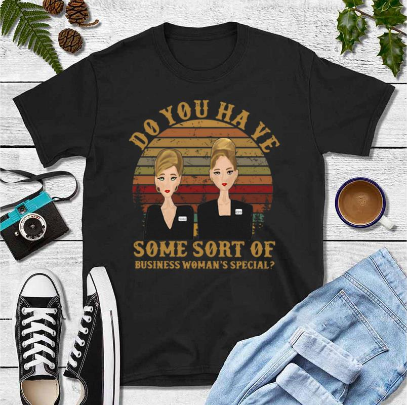 Hot Romy and Michele do you have some sort of business woman's special shirt