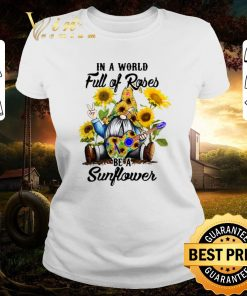 Nice Gnome in a world full of roses be a sunflower shirt 2 1 247x296 - Nice Gnome in a world full of roses be a sunflower shirt