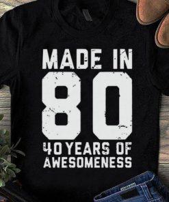 Original Made in 80 40 years of awesomeness shirt 1 1 247x296 - Original Made in 80 40 years of awesomeness shirt