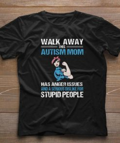 Premium Strong girl walk away this Autism mom has anger issues serious shirt 1 1 247x296 - Premium Strong girl walk away this Autism mom has anger issues serious shirt