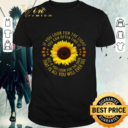 Premium Sunflower if you look for the light you can often find it shirt 1 1 510x510 - Premium Sunflower if you look for the light you can often find it shirt