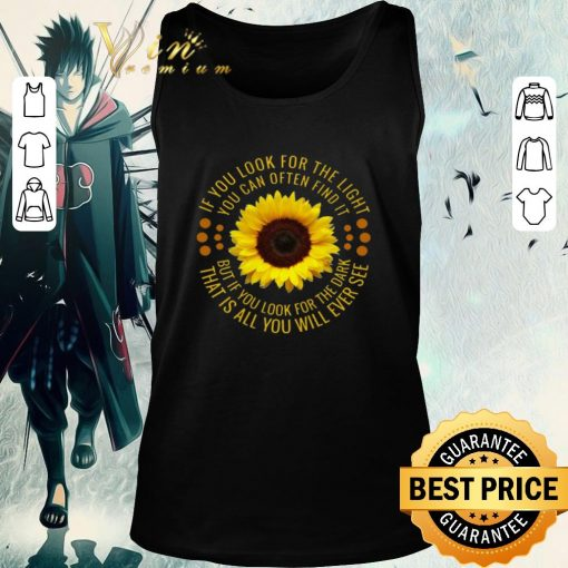 Premium Sunflower if you look for the light you can often find it shirt 2 1 510x510 - Premium Sunflower if you look for the light you can often find it shirt