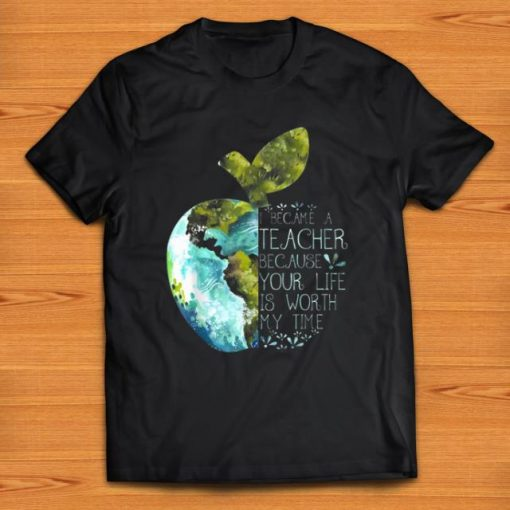 Pretty I Became A Teacher Because Your Life Is Worth My Time Apple World shirt 1 1 510x510 - Pretty I Became A Teacher Because Your Life Is Worth My Time Apple World shirt