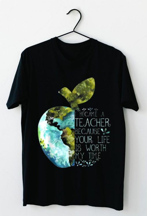 Pretty I Became A Teacher Because Your Life Is Worth My Time Apple World shirt 3 1 510x749 - Pretty I Became A Teacher Because Your Life Is Worth My Time Apple World shirt