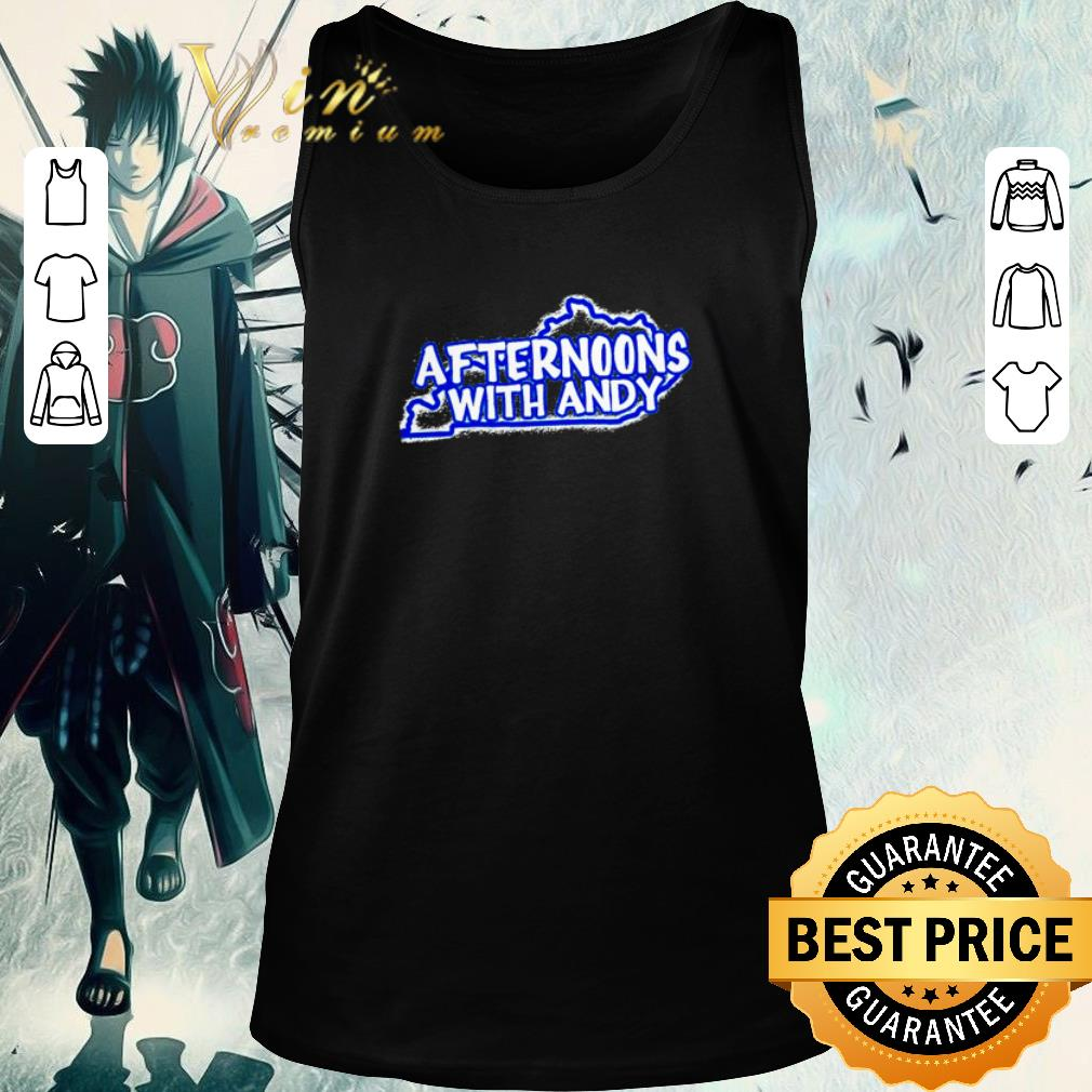 Awesome Kentucky Afternoons with Andy shirt 2 1 - Awesome Kentucky Afternoons with Andy shirt
