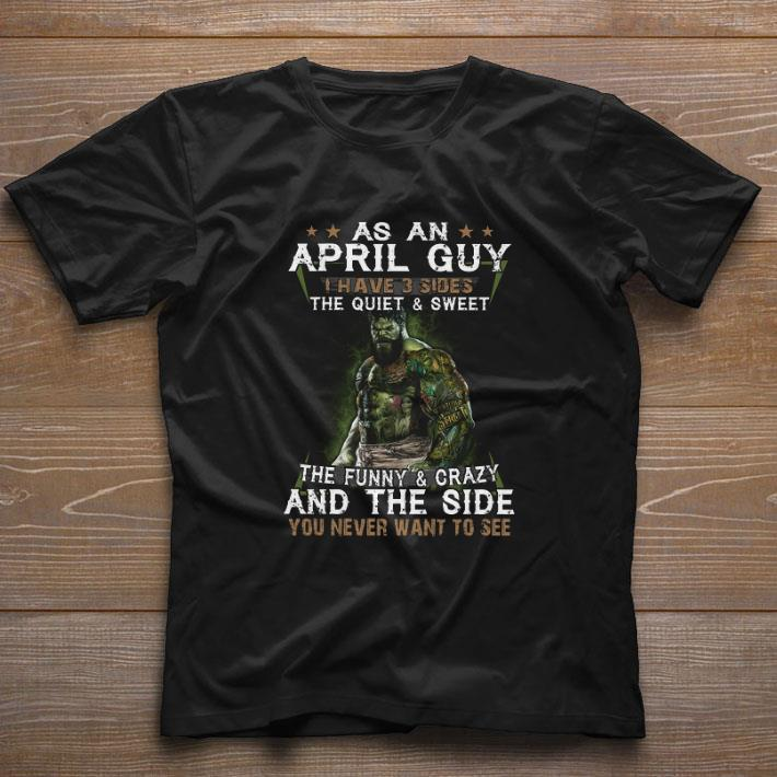 Funny Hulk as an april guy the quiet sweet the funny crazy and the side shirt 1 1 - Funny Hulk as an april guy the quiet & sweet the funny & crazy and the side shirt
