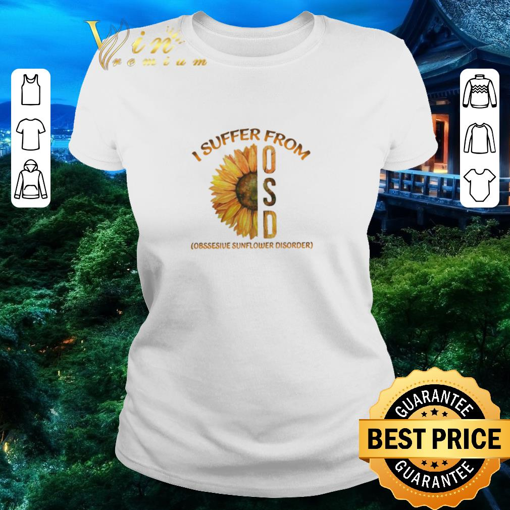 Funny Sunflower I Suffer From OSD shirt 2 1 - Funny Sunflower I Suffer From OSD shirt