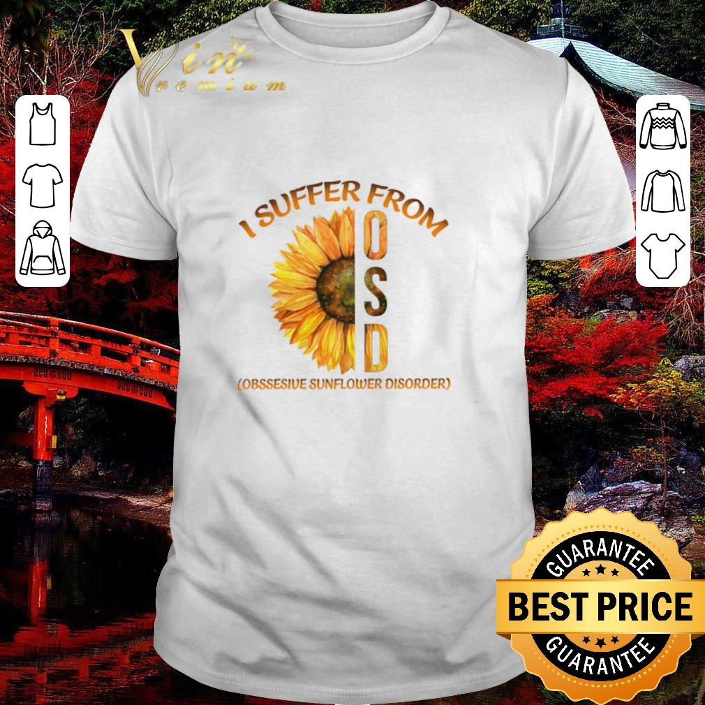 Funny Sunflower I Suffer From Osd Obssesive Sunflower Disorder shirt 1 1 - Awesome Gnome I Crochet But My Favorite Hobby Is Collecting Yarn shirt