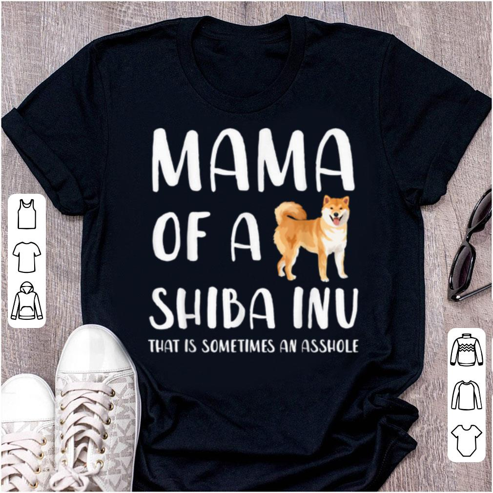 Hot Mama Of A Shiba Inu That Is Sometimes An Asshole Shiba Mom shirt 1 1 - Hot Mama Of A Shiba Inu That Is Sometimes An Asshole Shiba Mom shirt