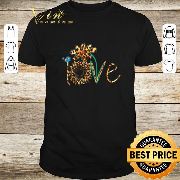 Original Love sunflower leopard daisy flower bird shirt 1 1 - Original Love sunflower leopard daisy flower bird shirt