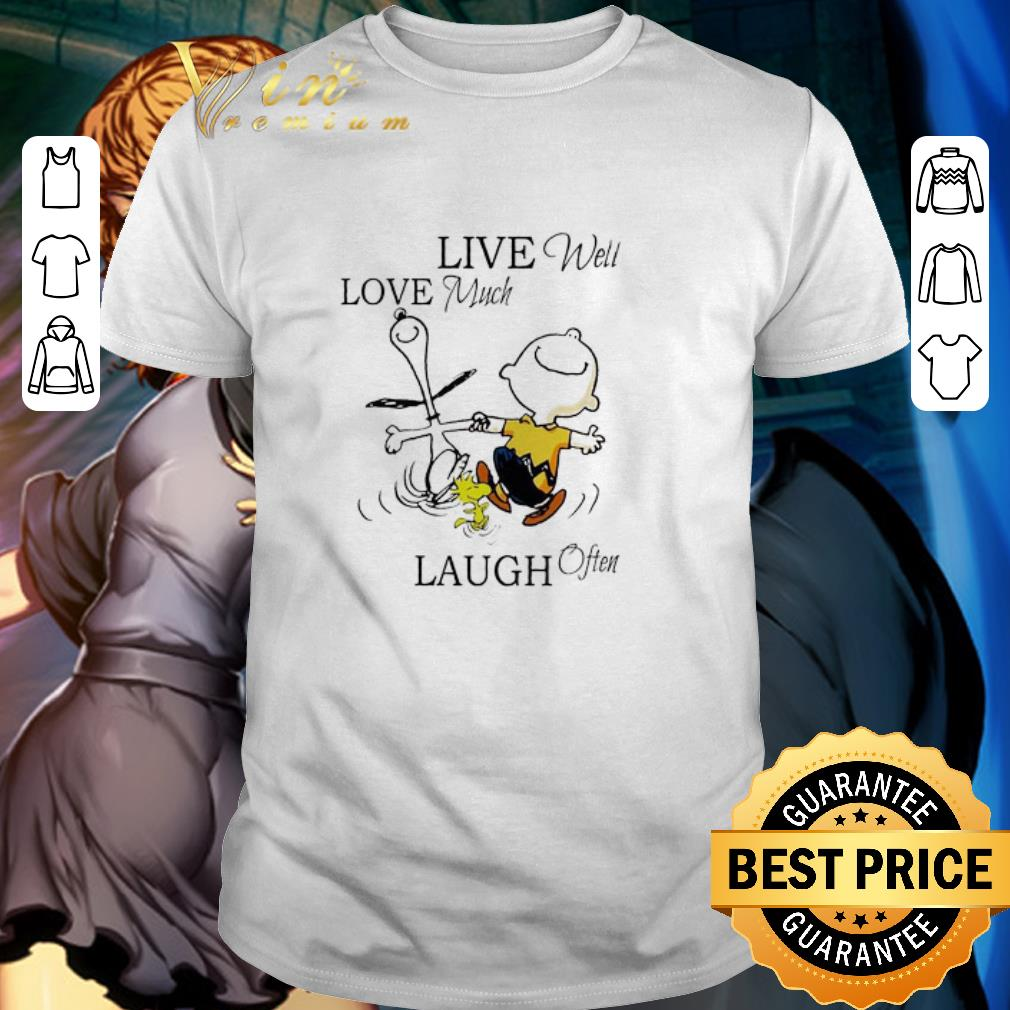 Original Snoopy and Charlie Brown live well love much laugh often shirt 1 1 - Original Snoopy and Charlie Brown live well love much laugh often shirt
