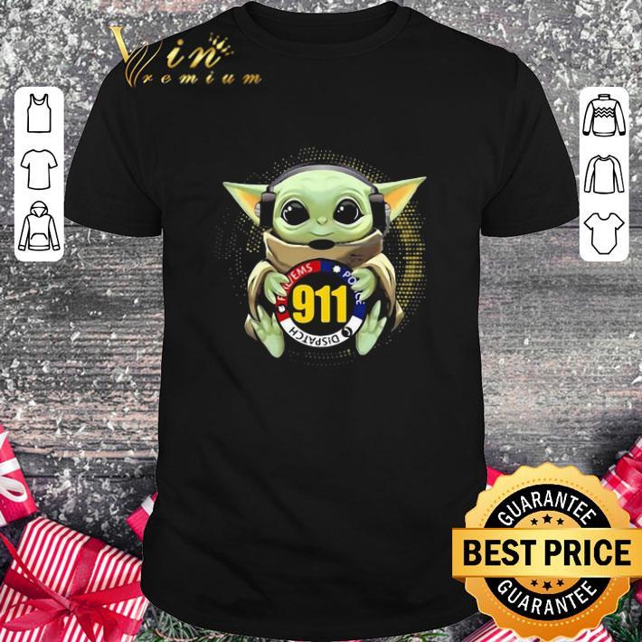 Pretty Baby Yoda Dispatch Fire Ems Police 911 shirt 1 1 - Pretty Baby Yoda Dispatch Fire Ems Police 911 shirt