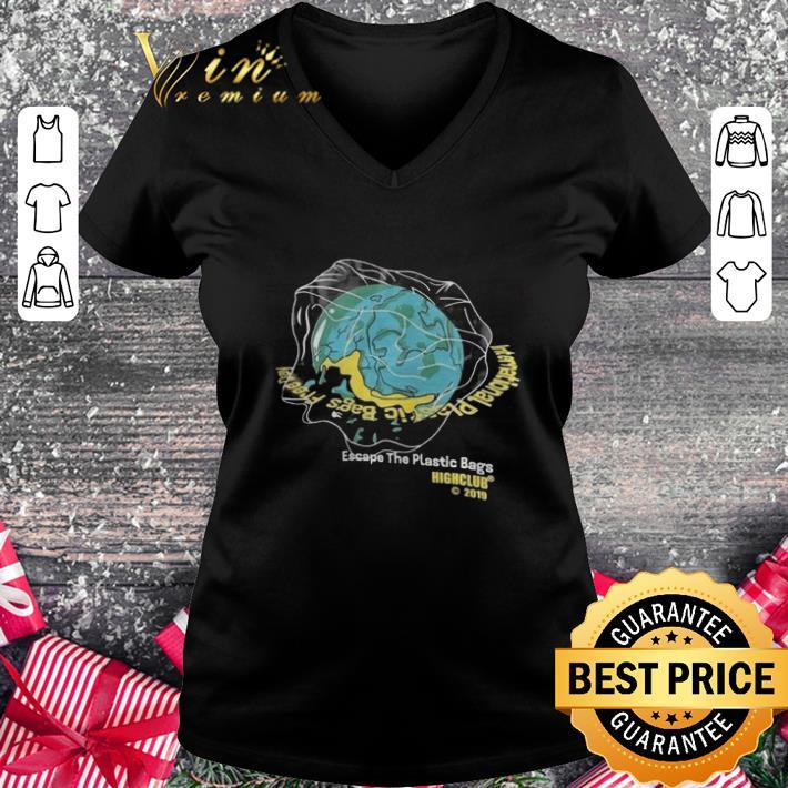 Pretty Earth Day Escape The Plastic Bags Highclub 2019 shirt 2 1 - Pretty Earth Day Escape The Plastic Bags Highclub 2019 shirt