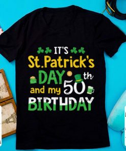 Top Men Women It s St Patricks Day And My 50th Birthday Gift shirt 1 1 247x296 - Top Men Women It's St Patricks Day And My 50th Birthday Gift shirt