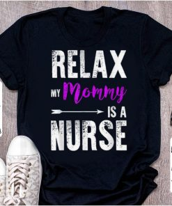 Top Relax My Mommy Is A Nurse Mother s Day Nurse shirt 1 1 247x296 - Top Relax My Mommy Is A Nurse Mother's Day Nurse shirt