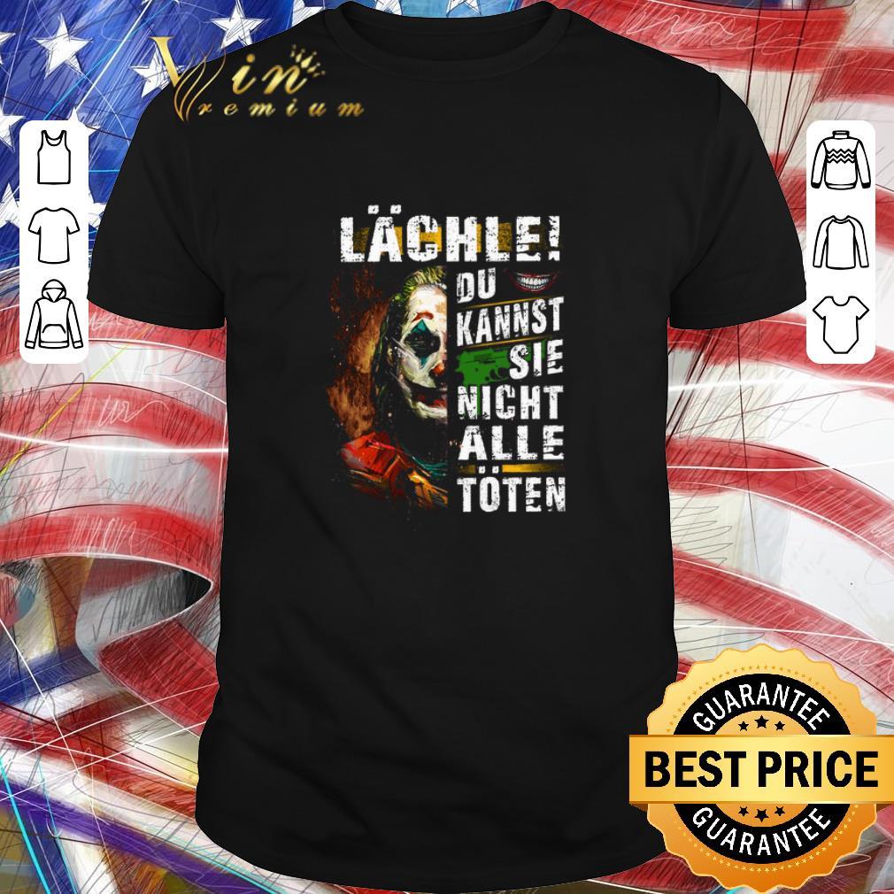Funny Joker Lachle Du Kannst Sie Nicht Alle Toten shirt 1 1 - Funny Joker Lachle Du Kannst Sie Nicht Alle Toten shirt
