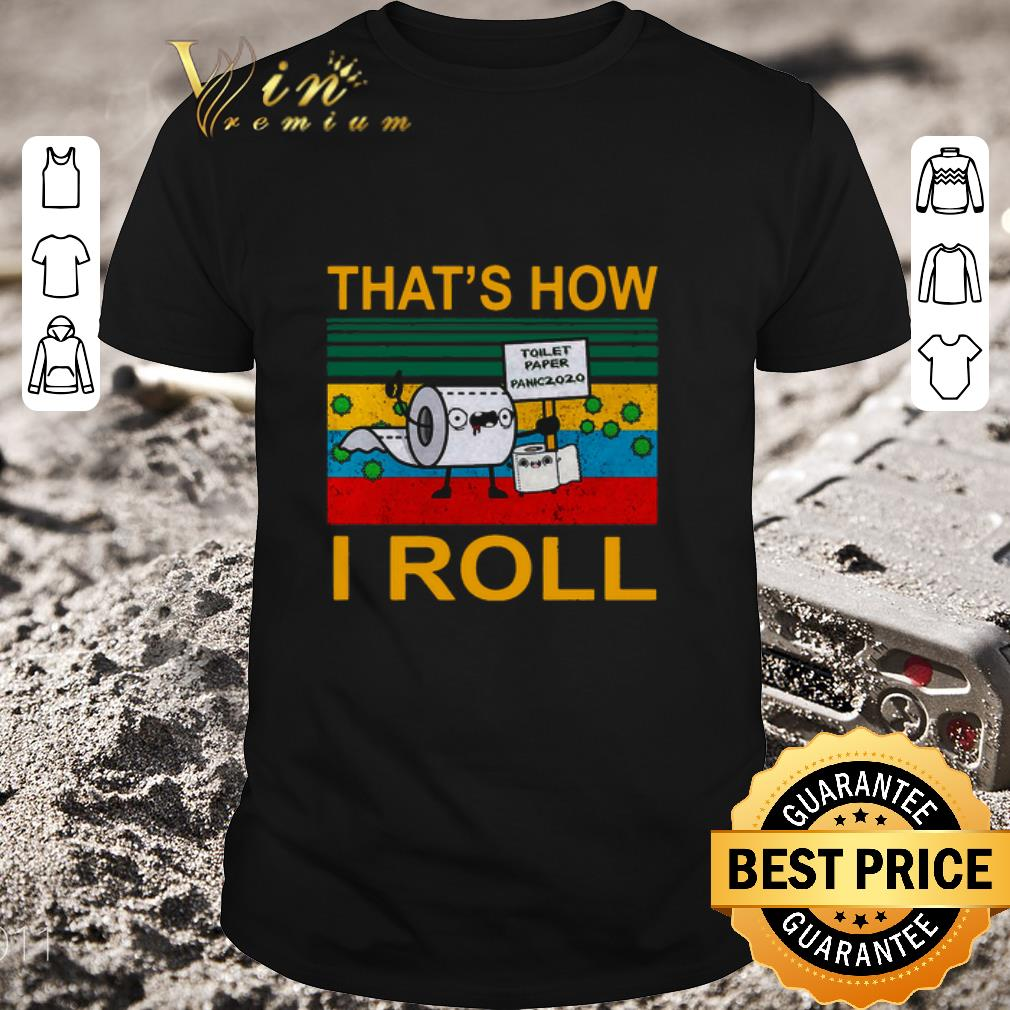 Original Toilet Paper Panic 2020 That s How I roll vintage shirt 1 1 - Original Toilet Paper Panic 2020 That's How I roll vintage shirt